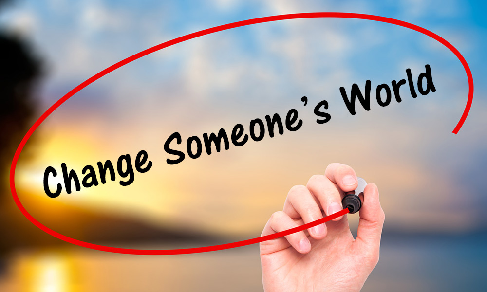 You Can Change Someone's World